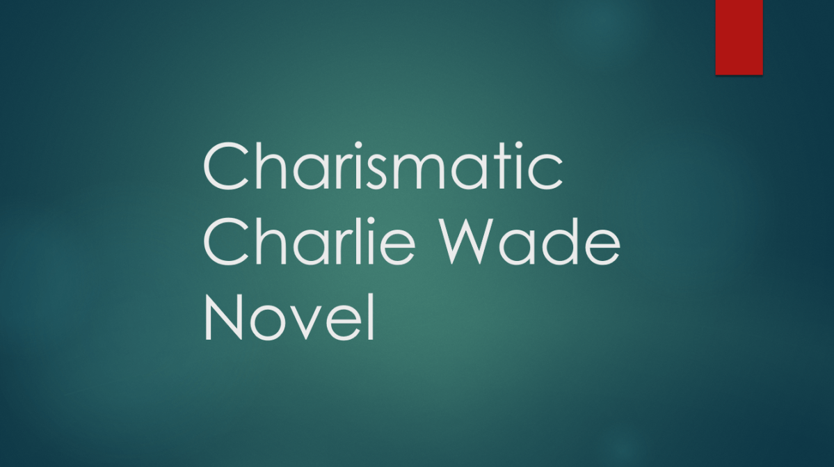 The Charismatic Charlie Wade Chapter 3539 – XH Tales ...