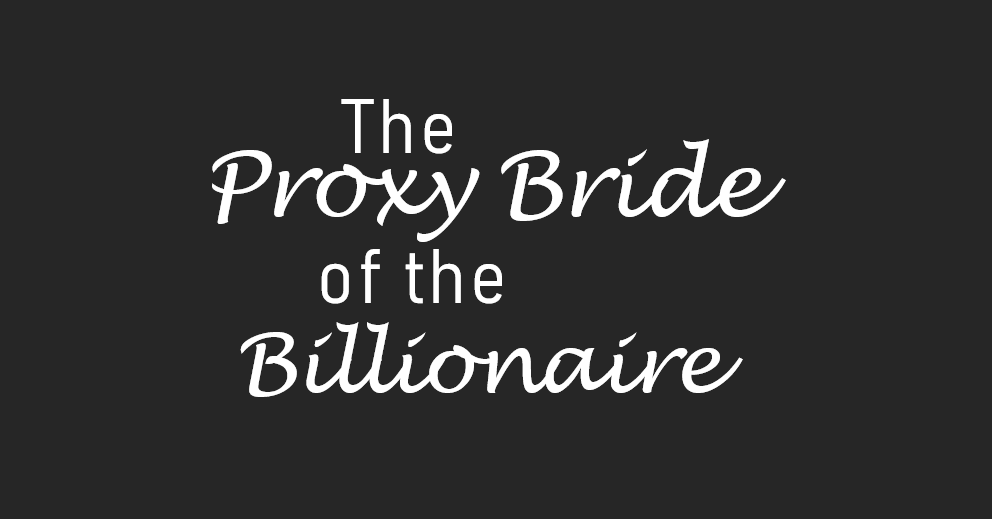 The Proxy Bride of the Billionaire Chapter 2742 – XH Tales ...